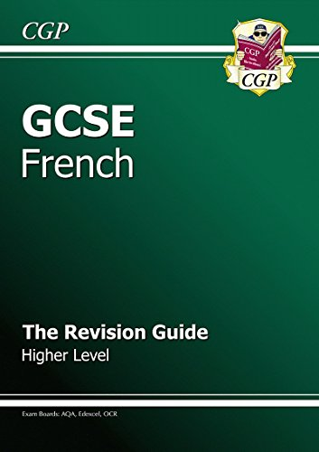 GCSE French Revision Guide - Higher by CGP Books