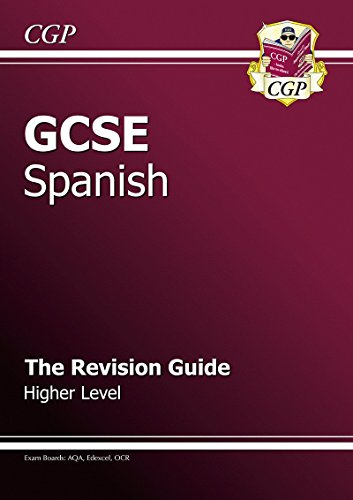 GCSE Spanish Revision Guide - Higher (A*-G course) By CGP Books