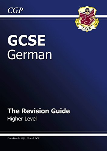 GCSE German Revision Guide - Higher by CGP Books