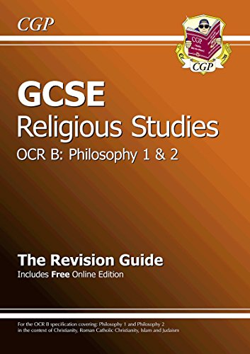 GCSE Religious Studies OCR B Philosophy Revision Guide (with Online Edition) by CGP Books