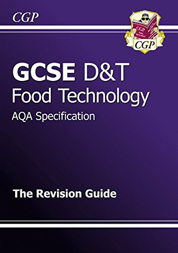 GCSE Design & Technology Food Technology AQA Revision Guide by CGP Books