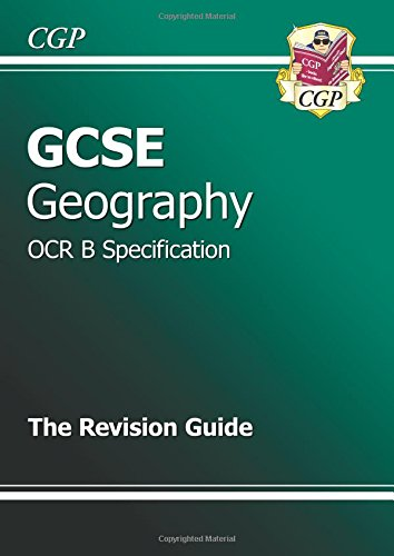 GCSE Geography OCR B Revision Guide (A*-G Course) By CGP Books