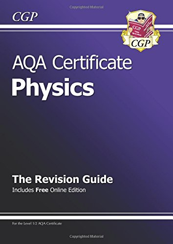 AQA Certificate Physics Revision Guide (with online edition) (A*-G course) By CGP Books