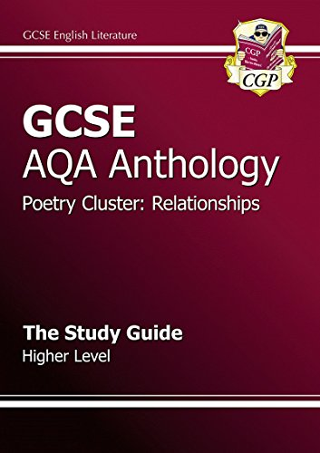 GCSE Anthology AQA Poetry Study Guide (Relationships) Higher by CGP Books