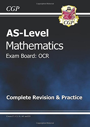 AS Level Maths OCR Complete Revision & Practice by CGP Books
