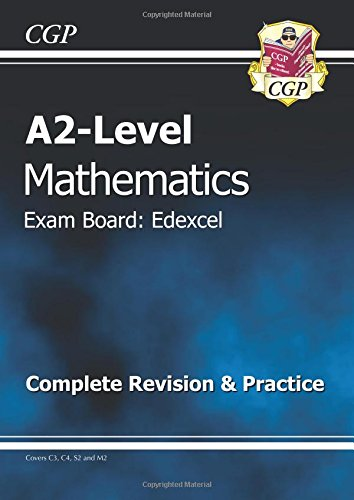 A2 Level Edexcel Maths - Complete Revision & Practice by CGP Books