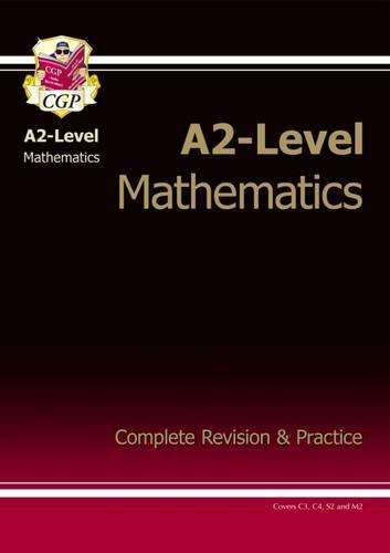 A2-Level Maths Complete Revision & Practice By CGP Books