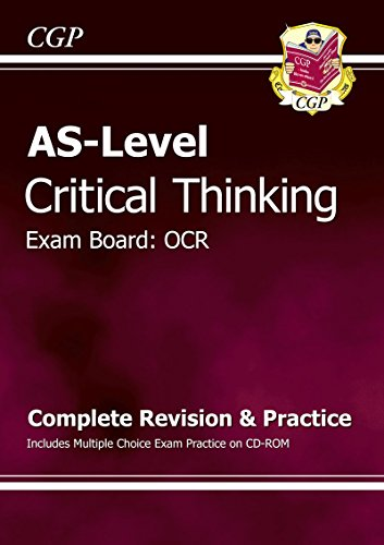 AS-Level Critical Thinking OCR: Complete Revision & Practice Includes Multiple Choice Exam Practice CD-ROM by CGP Books