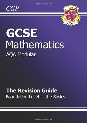 GCSE Maths AQA Modular Revision Guide - Foundation the Basics by Richard Parsons