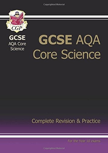 GCSE Core Science AQA A Complete Revision & Practice - Higher by CGP Books