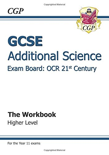 GCSE Additional Science OCR 21st Century Workbook - Higher (A*-G Course) By CGP Books