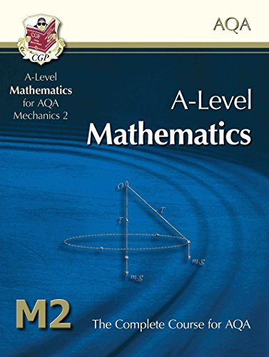 AS/A Level Maths for AQA - Mechanics 2: Student Book By CGP Books
