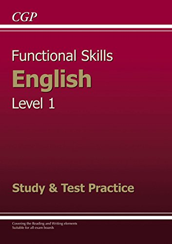 Functional Skills English Level 1 - Study and Test Practice By CGP Books