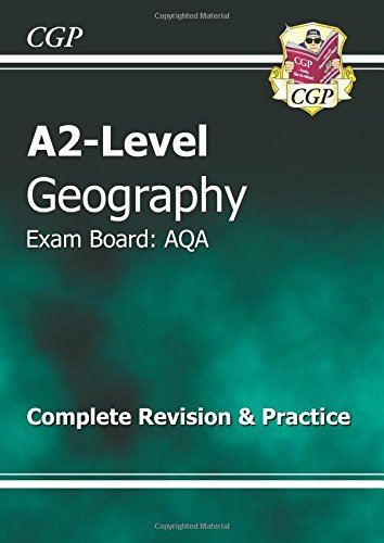 A2 Level Geography AQA Complete Revision & Practice by CGP Books