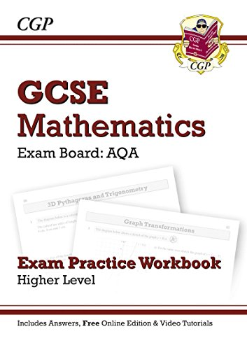 GCSE Maths AQA Exam Practice Workbook (with Answers and Online Edition) - Higher by CGP Books