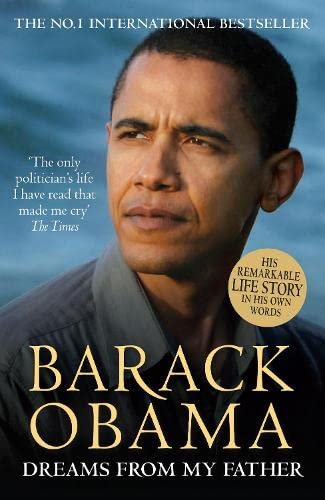 Dreams from My Father: A Story of Race and Inheritance by President Barack Obama