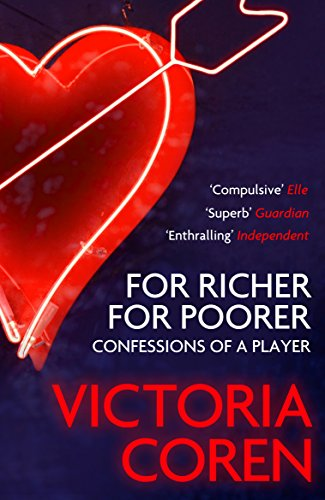 For Richer, For Poorer: Confessions of a Player By Victoria Coren