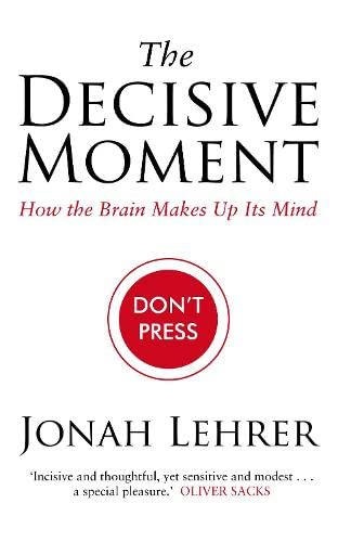 The Decisive Moment By Jonah Lehrer
