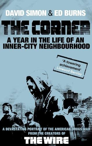 The Corner: A Year in the Life of an Inner-city Neighbourhood by David Simon