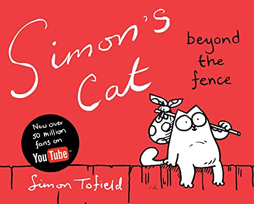 Simon's Cat: Beyond the Fence: Book 2 by Simon Tofield