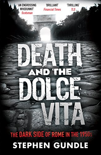 Death and the Dolce Vita von Stephen Gundle