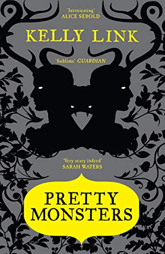 Pretty Monsters By Kelly Link