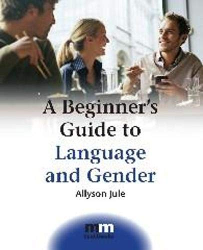 A Beginner's Guide to Language and Gender (MM Textbooks) By Allyson Jule