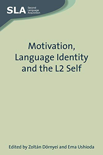Motivation, Language Identity and the L2 Self By Zoltan Doernyei