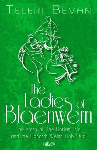Ladies of Blaenwern, The By Teleri Bevan