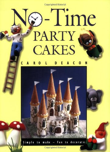 No Time Party Cakes by Carol Deacon
