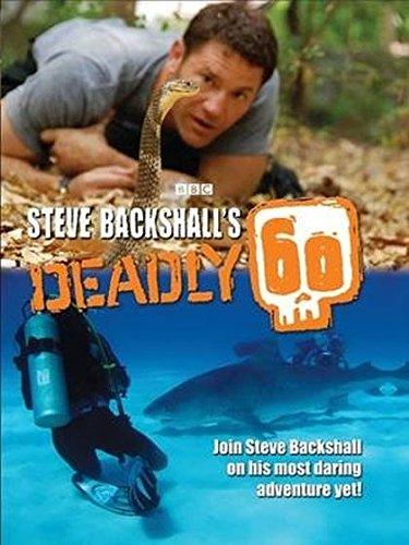 Steve Backshall's Deadly 60 by Steve Backshall
