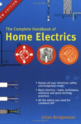 The Complete Handbook of Home Electrics By Julian Bridgewater