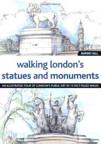 Walking Londons Statues and Monuments By Rupert Hill
