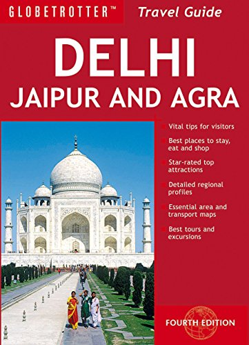 Delhi, Jaipur and Agra By Kapka Kassabova