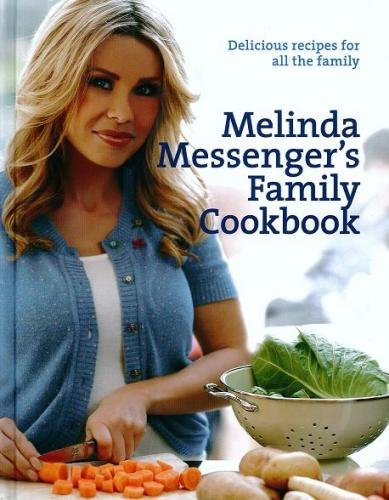 Melinda Messenger's Family Cookbook: Delicious Recipes for All the Family by Melinda Messenger