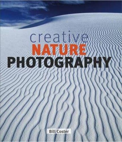 Creative Nature Photography By Bill Coster
