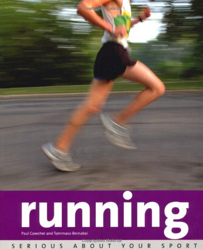 Serious About Your Sport: Running By Paul Cowcher