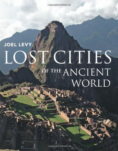 Lost Cities of the Ancient World by Joel Levy