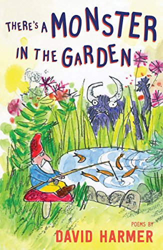 There's a Monster in the Garden By David Harmer