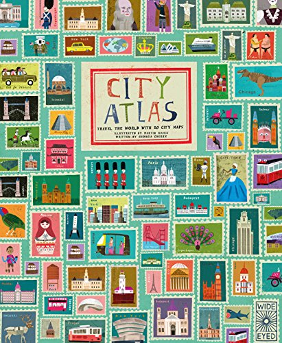 City Atlas: Discover the personality of the world's best-loved cities in this illustrated book of maps By Martin Haake
