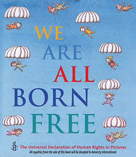 We Are All Born Free By Amnesty International