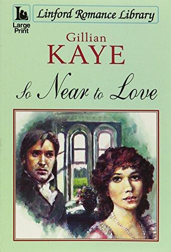 So Near to Love By Gillian Kaye