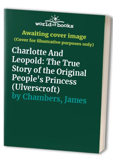 Charlotte and Leopold By James Chambers