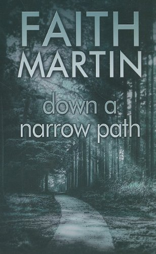 Down a Narrow Path By Faith Martin