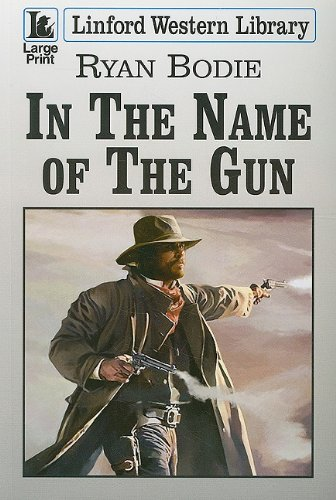 In the Name of the Gun By Ryan Bodie