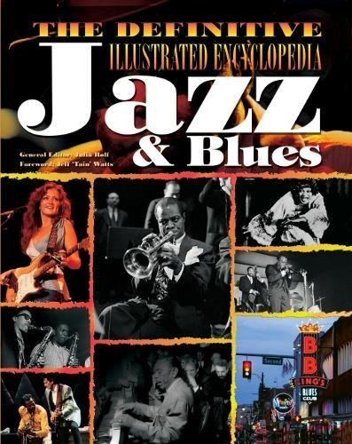 The Definitive Illustrated Encyclopedia: Jazz & Blues By Jeff Watts