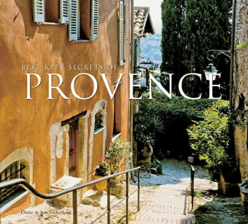 Best-Kept Secrets of Provence By Diane Sutherland