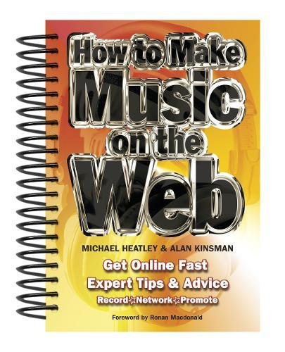 How To Make Music On The Web By Michael Heatley