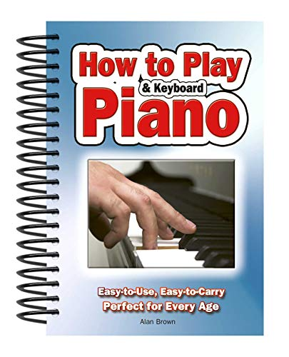 How To Play Piano & Keyboard By Alan Brown
