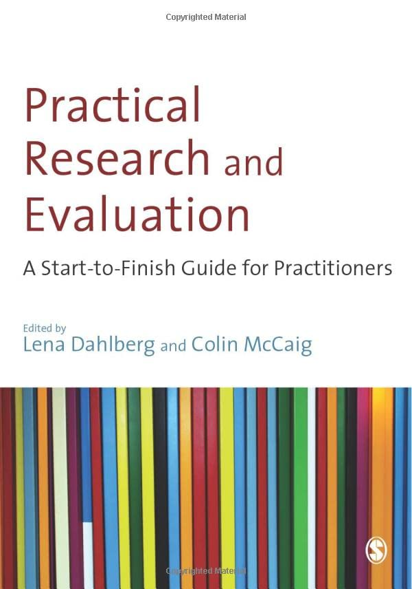 Practical Research and Evaluation: A Start-To-Finish Guide For Practitioners By Edited by Colin McCaig